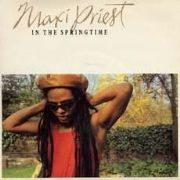 IN THE SPRINGTIME / BUBBLE. Artist: Maxi Priest. Label: 10 Records